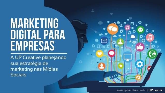 A UP Creative planejando sua estratégia de marketing nas Mídias Sociais www.upcreative.com.br