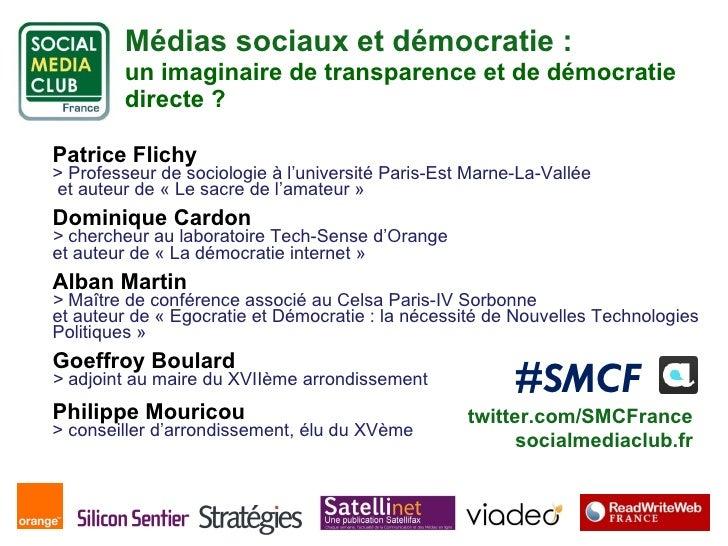 Médias sociaux et démocratie : un imaginaire de transparence et de démocratie directe ? Patrice Flichy    >  Professeur d...