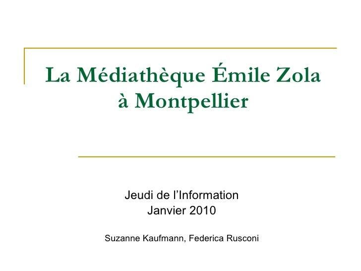 La Médiathèque Émile Zola  à Montpellier   Jeudi de l'Information Janvier 2010 Suzanne Kaufmann, Federica Rusconi