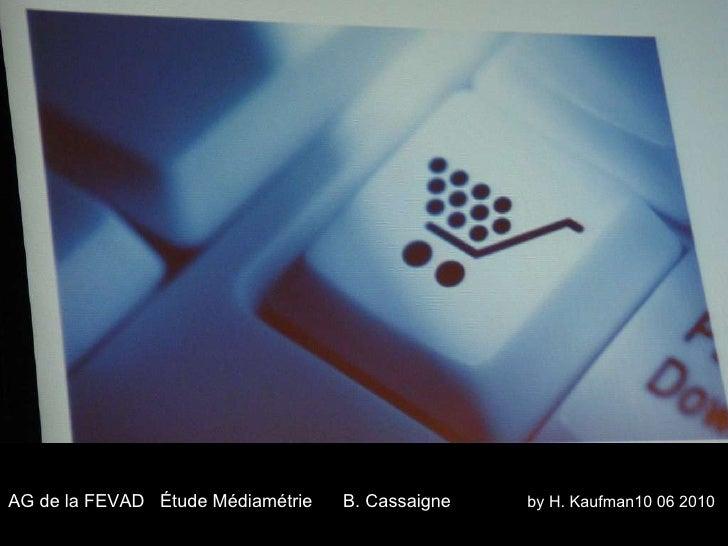 AG de la FEVAD  Étude Médiamétrie  B. Cassaigne  by H. Kaufman10 06 2010