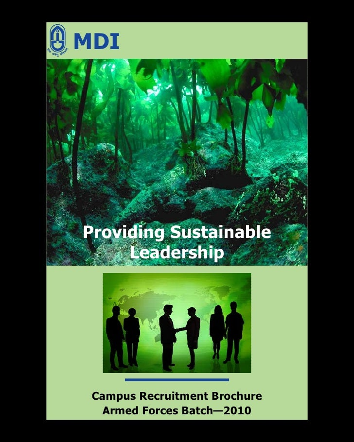 MDI     Providing Sustainable      Leadership      Campus Recruitment Brochure   Armed Forces Batch—2010