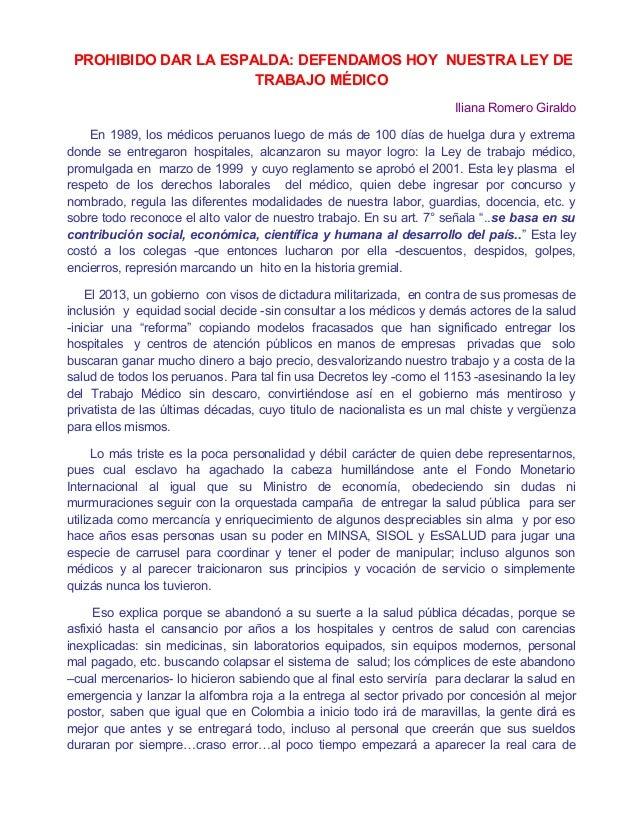 PROHIBIDO DAR LA ESPALDA: DEFENDAMOS HOY NUESTRA LEY DE TRABAJO MÉDICO Iliana Romero Giraldo En 1989, los médicos peruanos...