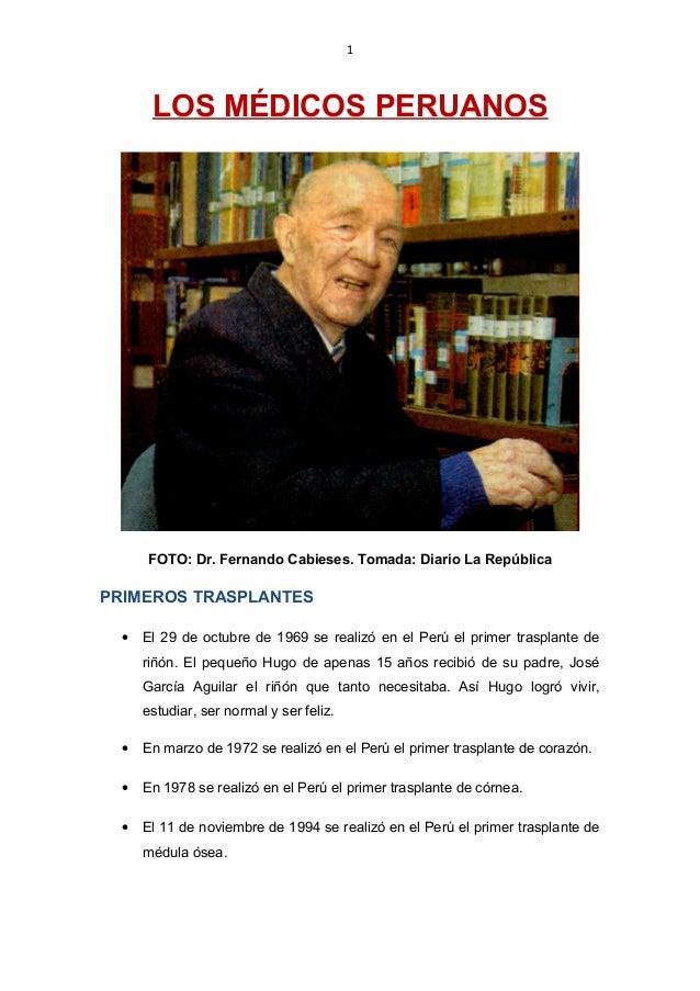 1 LOS MÉDICOS PERUANOS FOTO: Dr. Fernando Cabieses. Tomada: Diario La República PRIMEROS TRASPLANTES • El 29 de octubre de...
