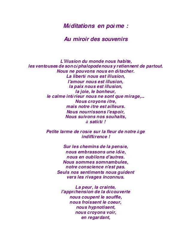 Méditations en poème : Au miroir des souvenirs L'illusion du monde nous habite, les ventouses de son céphalopodenous y ret...