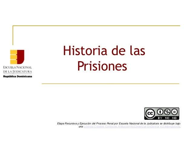 Historia de las Prisiones Etapa Recursiva y Ejecución del Proceso Penal por Escuela Nacional de la Judicatura se distribuy...