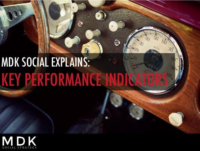 MDK SOCIAL EXPLAINS:!KEY PERFORMANCE INDICATORS!