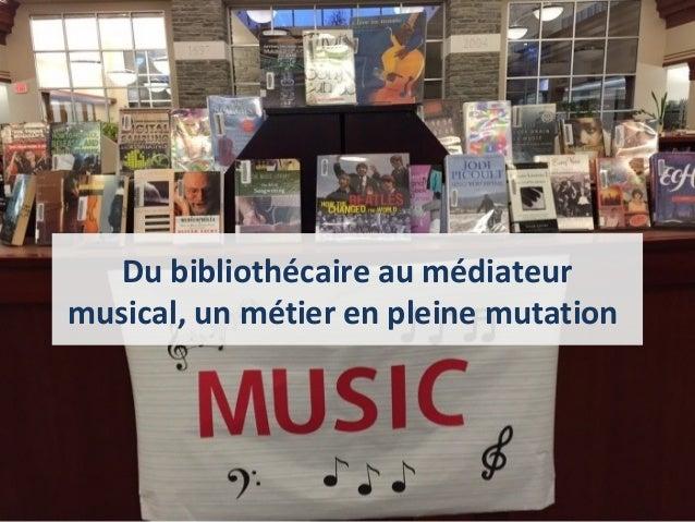 Du bibliothécaire au médiateur musical, un métier en pleine mutation