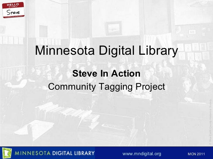 Minnesota Digital Library Steve In Action Community Tagging Project