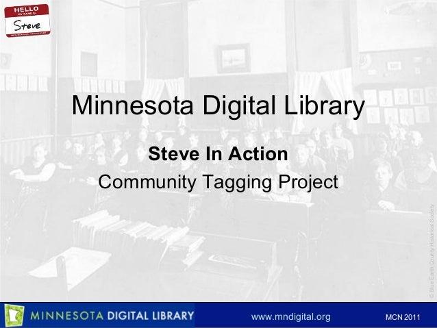 ©BlueEarthCountyHistoricalSociety www.mndigital.org MCN 2011 Minnesota Digital Library Steve In Action Community Tagging P...