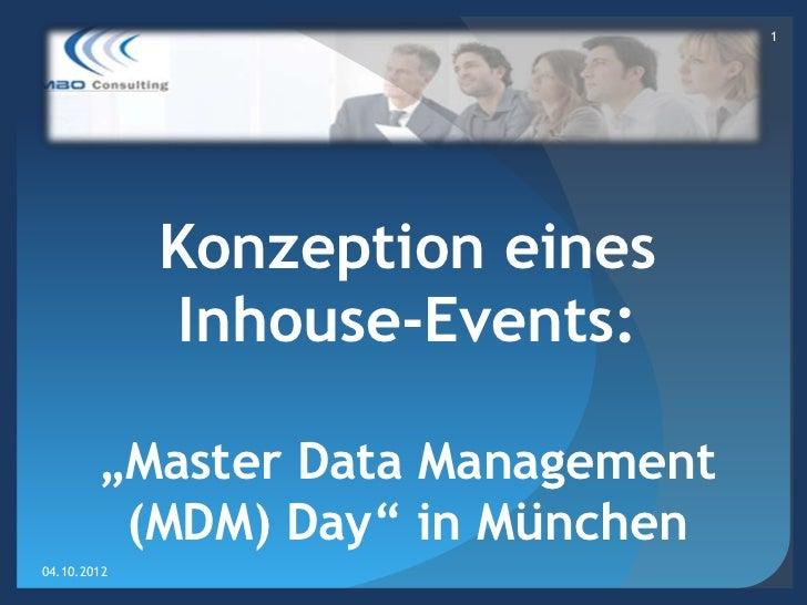 """1             Konzeption eines              Inhouse-Events:        """"Master Data Management         (MDM) Day"""" in München04..."""