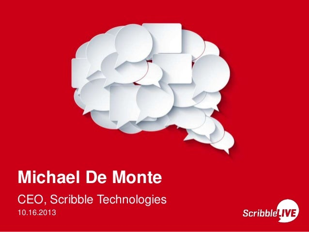 Michael De Monte CEO, Scribble Technologies 10.16.2013