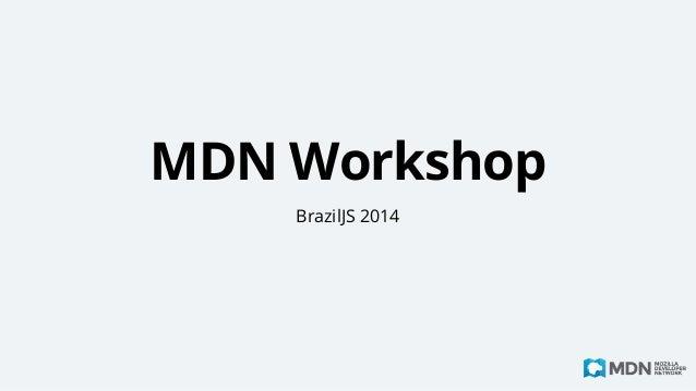 MDN Workshop BrazilJS 2014