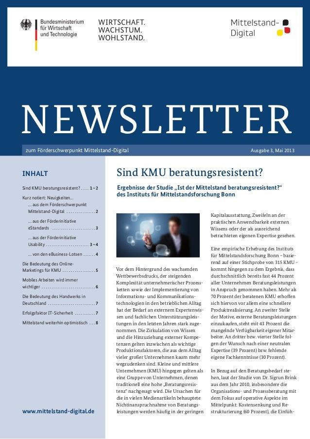 Ausgabe 3, Mai 2013NEWSLETTERzum Förderschwerpunkt Mittelstand-DigitalSind KMU beratungsresistent?  .  .  . 1–2Kurz noti...
