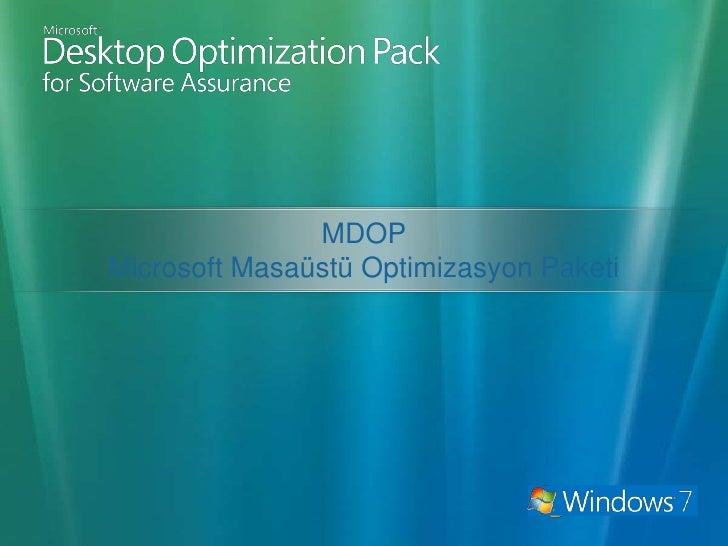 MDOP<br />Microsoft Masaüstü Optimizasyon Paketi<br />