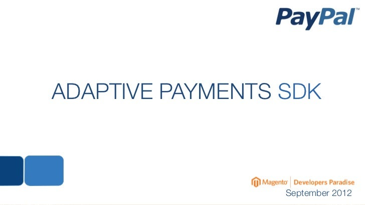 ADAPTIVE PAYMENTS SDK                  September 2012