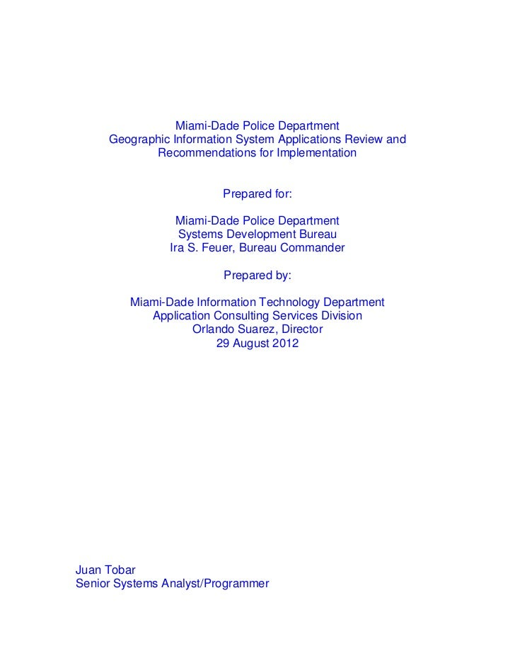 Miami-Dade Police Department     Geographic Information System Applications Review and            Recommendations for Impl...