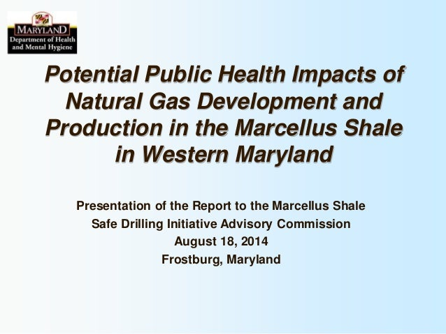 Slide Deck from Release of Potential Health Impacts from Marcellus Drilling in Maryland Report