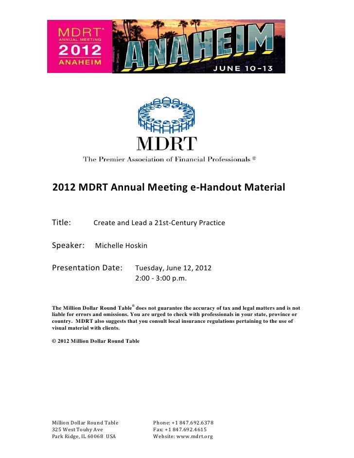 R   2012 MDRT Annual Meeting e-Handout MaterialTitle:          Create and Lead a 21st-Century PracticeSpeaker:         Mic...