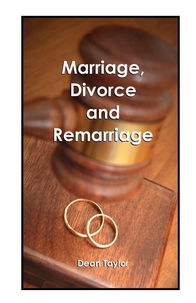 Marriage,  Divorce  and  Remarriage  Dean Taylor