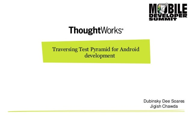 Traversing the Test Pyramid for Android Development