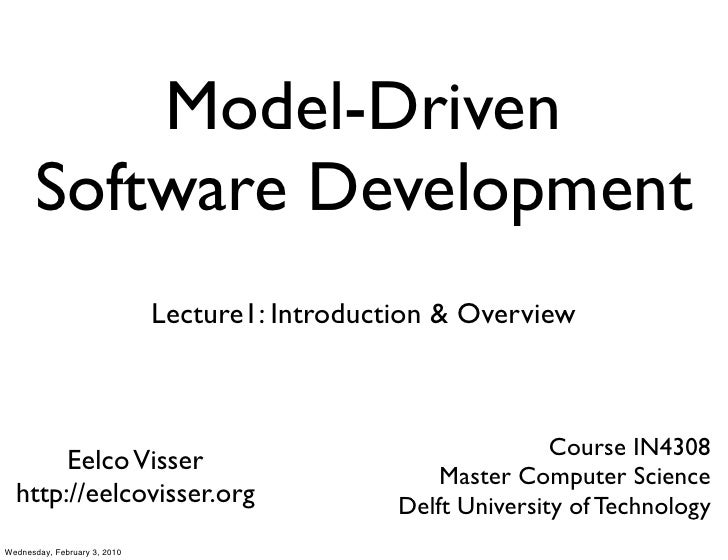 Model-Driven       Software Development                               Lecture1: Introduction & Overview                   ...