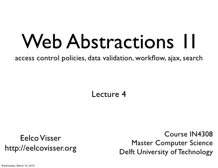 Web Abstractions 1I           access control policies, data validation, workflow, ajax, search                             ...