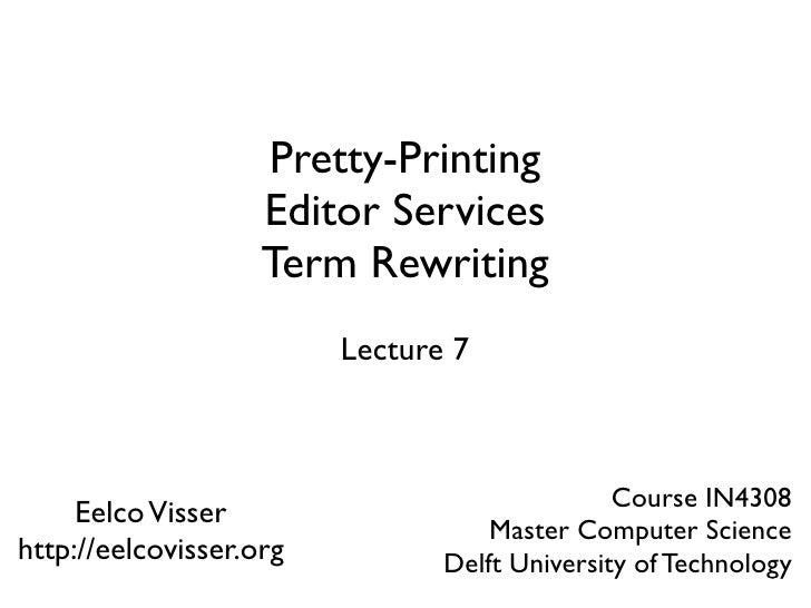 Model-Driven Software Development - Pretty-Printing, Editor Services, Term Rewriting