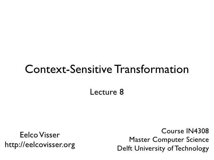 Context-Sensitive Transformation                          Lecture 8                                                   Cour...