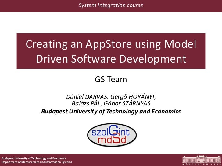 System Integration course                Creating an AppStore using Model                  Driven Software Development    ...