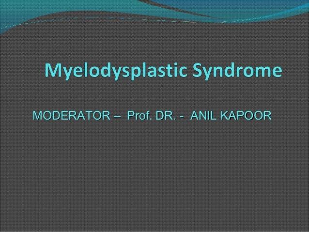 Myelodysplastic syndrome by dr narmada