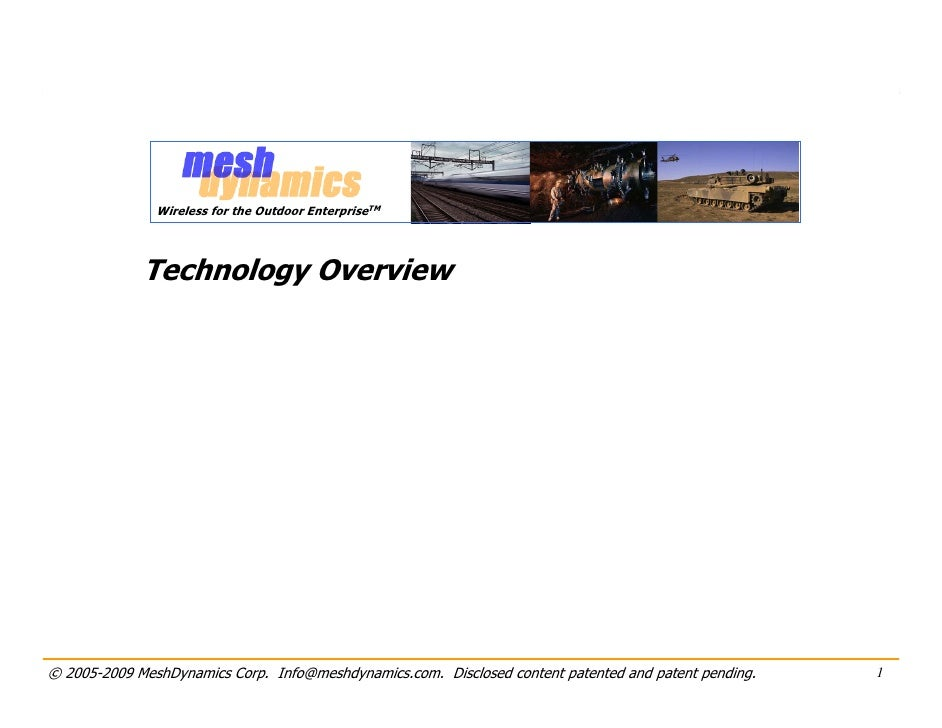 Wireless for the Outdoor EnterpriseTM                  Technology Overview     © 2005-2009 MeshDynamics Corp. Info@meshdyn...