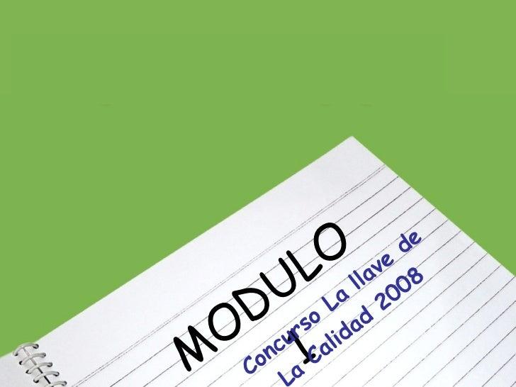 MODULO 1 Concurso La llave de  La Calidad 2008