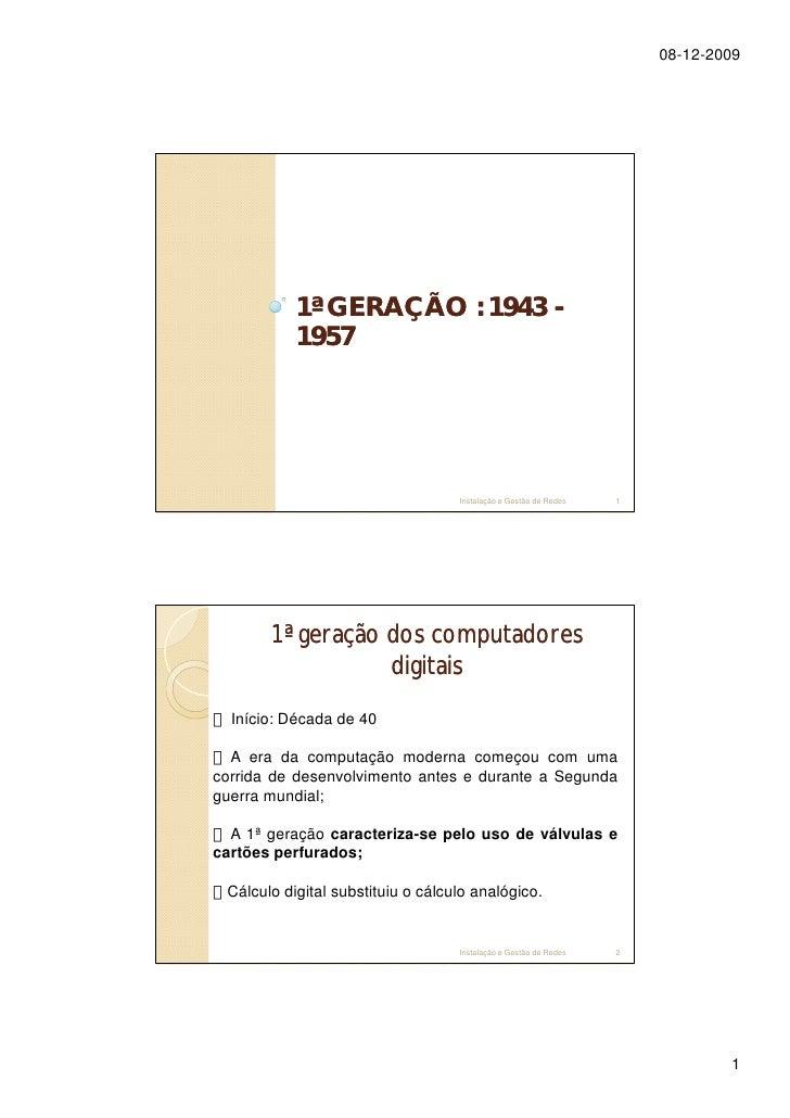 08-12-2009                1ª GERAÇÃO : 1943 -            1957                                        Instalação e Gestão d...