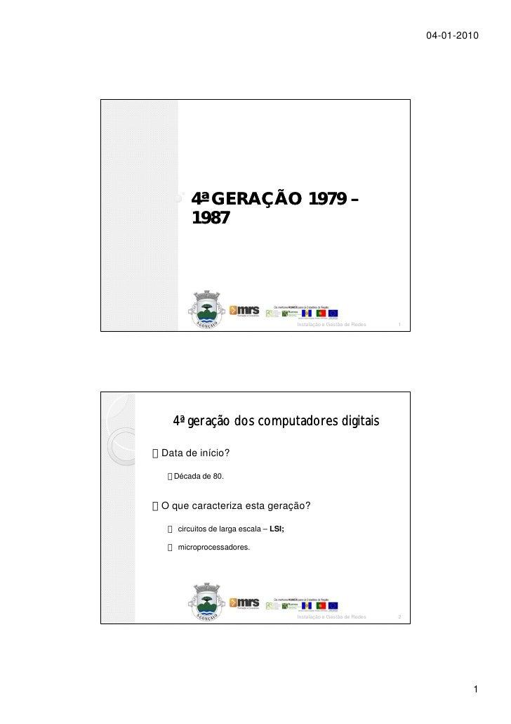 04-01-2010           4ª GERAÇÃO 1979 –       1987                                           Instalação e Gestão de Redes  ...