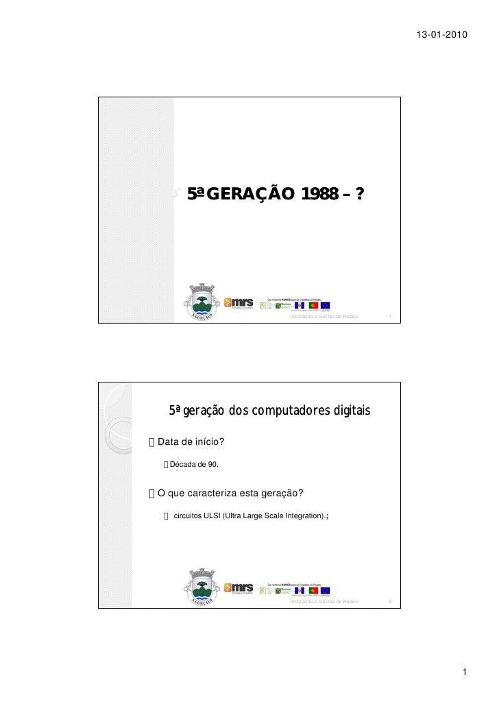 13-01-2010           5ª GERAÇÃO 1988 – ?                                            Instalação e Gestão de Redes   1      ...