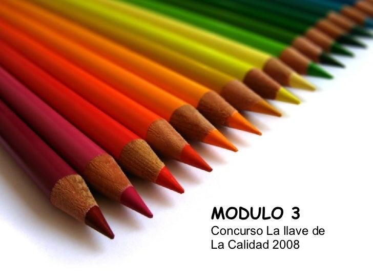 MODULO 3 Concurso La llave de  La Calidad 2008