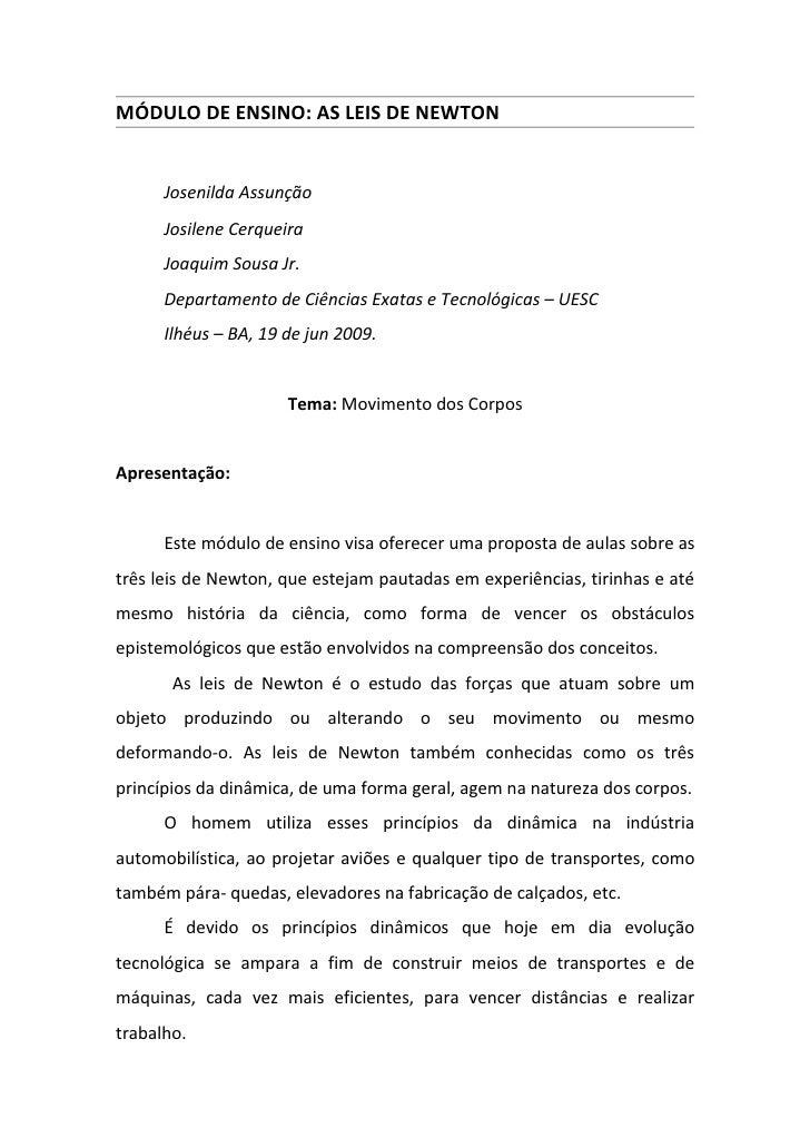 MÓDULO DE ENSINO: AS LEIS DE NEWTON         Josenilda Assunção       Josilene Cerqueira       Joaquim Sousa Jr.       Depa...