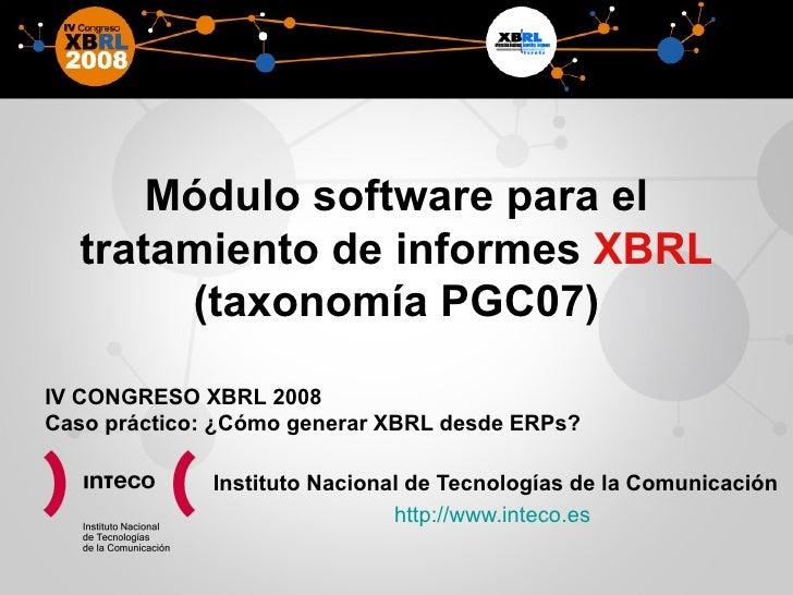 Módulo software para el tratamiento de informes  XBRL  (taxonomía PGC07) Instituto Nacional de Tecnologías de la Comunicac...