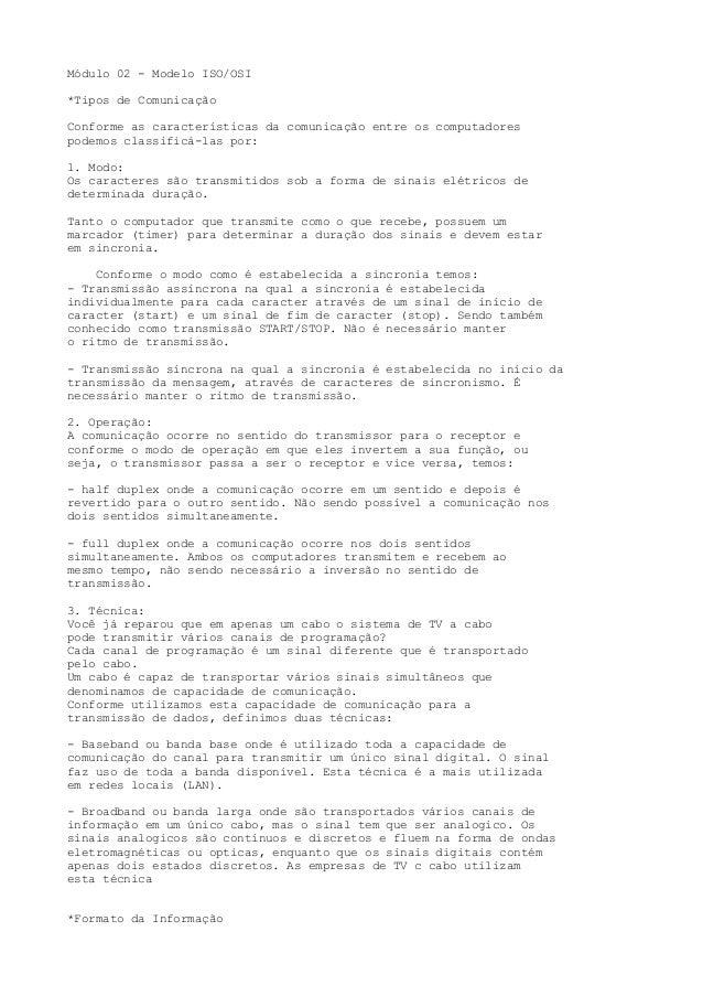 Módulo 02 - Modelo ISO/OSI *Tipos de Comunicação Conforme as características da comunicação entre os computadores podemos ...