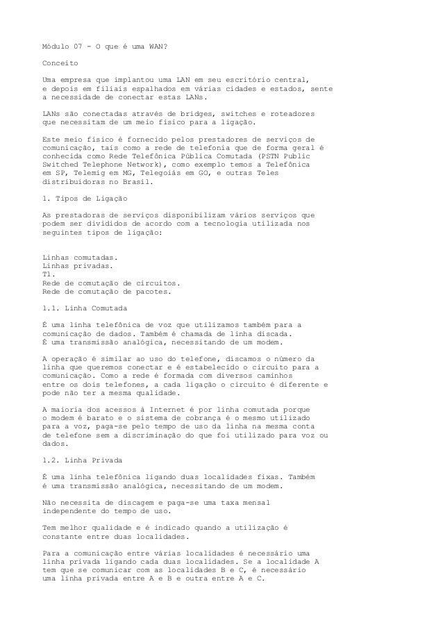 Módulo 07 - O que é uma WAN? Conceito Uma empresa que implantou uma LAN em seu escritório central, e depois em filiais esp...
