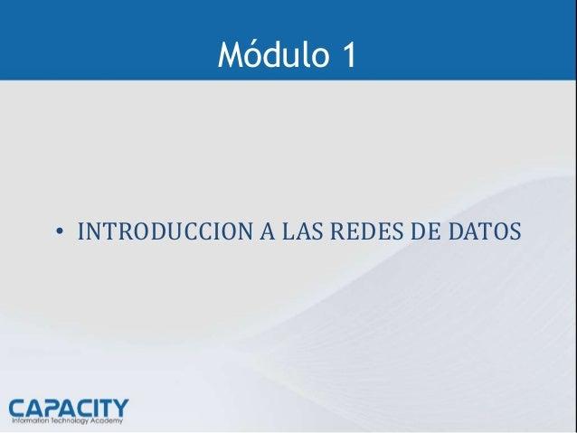 Módulo 1 • INTRODUCCION A LAS REDES DE DATOS