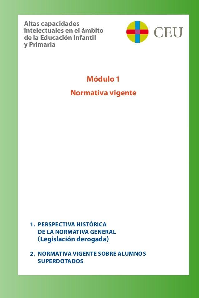 1. perspectiva histórica  de la Normativa general  (Legislación derogada) 2. Normativa vigente sobre alumnos superdota...