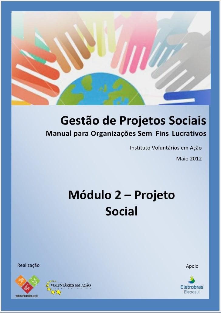 Gestão de Projetos Sociais             Manual para Organizações Sem Fins Lucrativos                                    Ins...