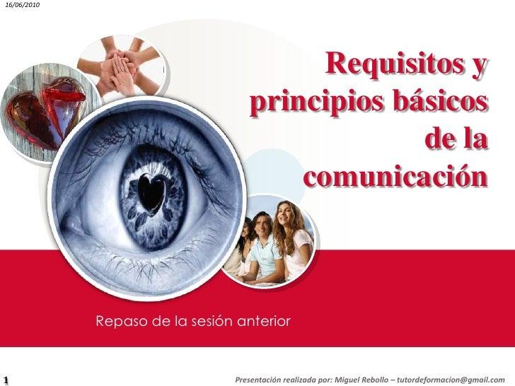 Presentación realizada por: Miguel Rebollo – tutordeformacion@gmail.com<br />1<br />Requisitos y principios básicos de la ...