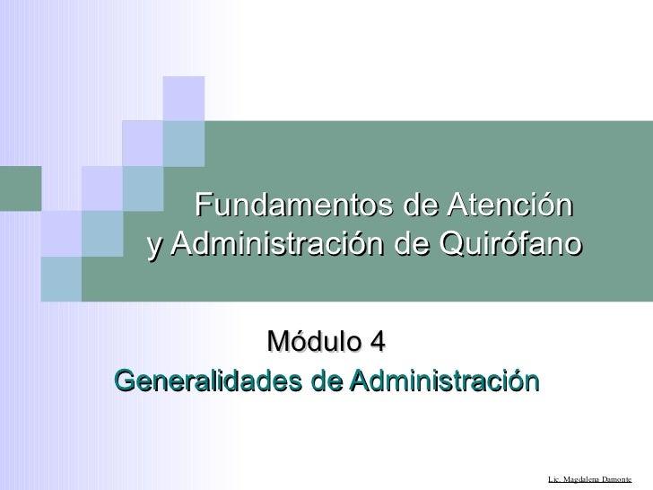 Fundamentos de Atención  y Administración de Quirófano Módulo 4 Generalidades de Administración