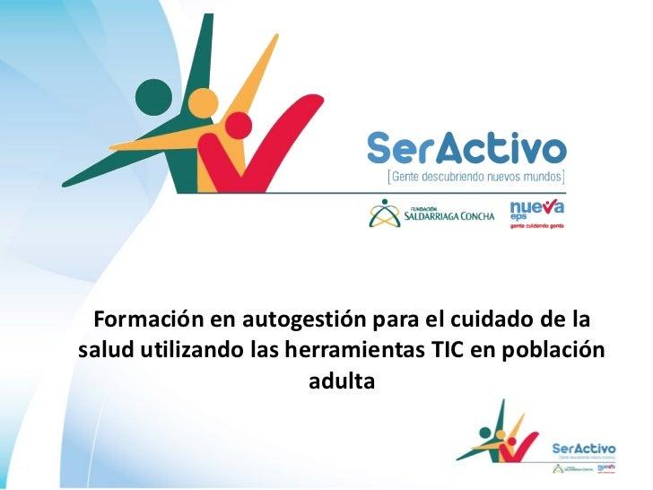 Formación en autogestión para el cuidado de la salud utilizando las herramientas TIC en población adulta