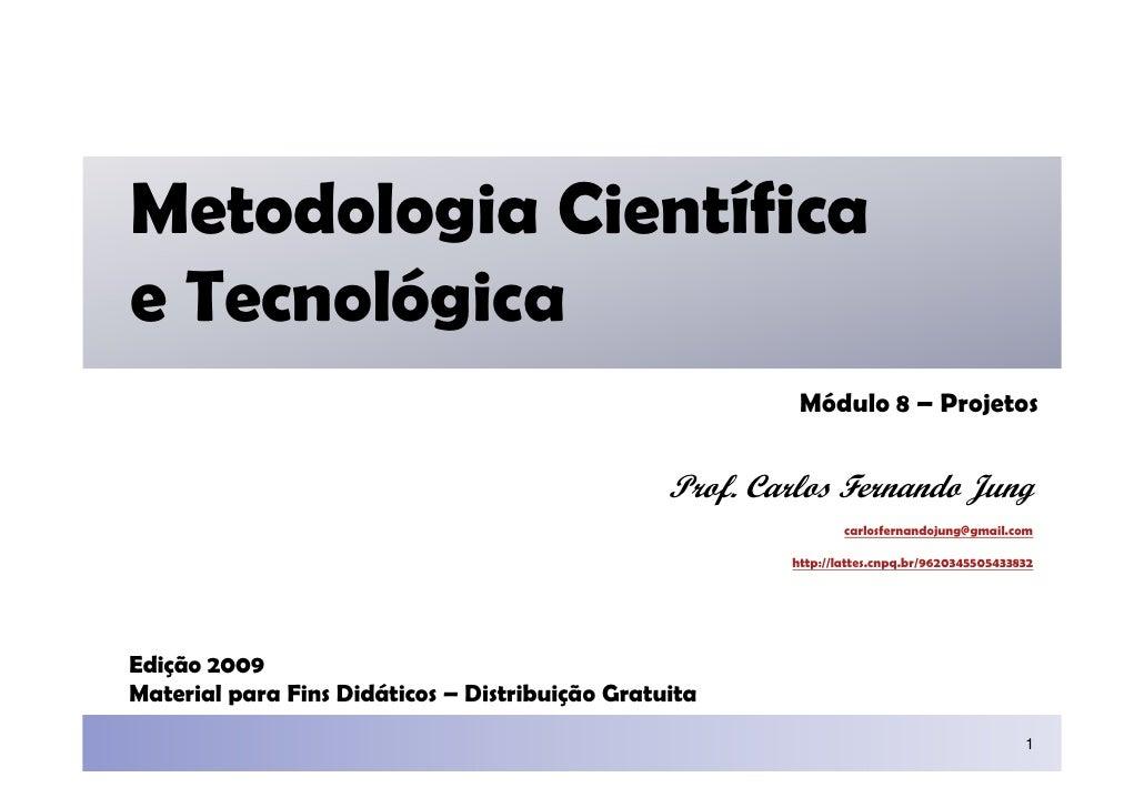Metodologia Científica e Tecnológica                                                           Módulo 8 – Projetos        ...