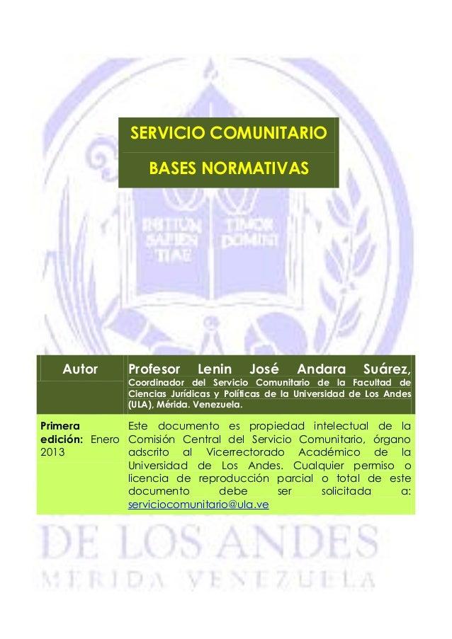 SERVICIO COMUNITARIO                   BASES NORMATIVAS   Autor       Profesor       Lenin      José      Andara        Su...