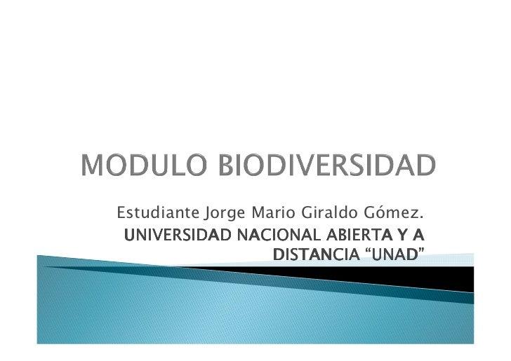 """Estudiante Jorge Mario Giraldo Gómez. UNIVERSIDAD NACIONAL ABIERTA Y A                   DISTANCIA """"UNAD"""""""