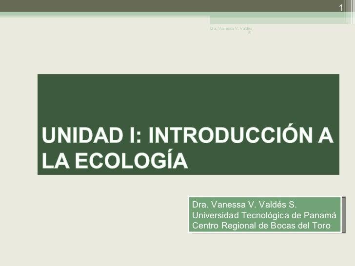 Dra. Vanessa V. Valdés S. Universidad Tecnológica de Panamá Centro Regional de Bocas del Toro Dra. Vanessa V. Valdés S.